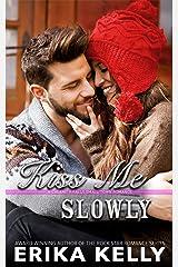 Kiss Me Slowly Kindle Edition