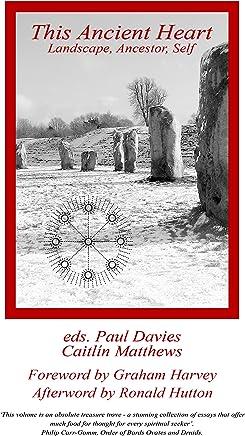 This Ancient Heart: Landscape, Ancestor, Self