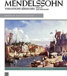 Mendelssohn -- Variations Sérieuses, Op. 54 (Alfred Masterwork Edition)