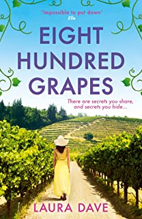 Eight Hundred Grapes: The gripping and escapist read from the No.1 million-copy bestselling author of THE LAST THING HE TO...