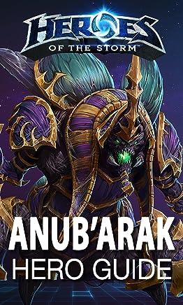 Heroes of the Storm: Anub'arak: Hero Guide (Heroes of the Storm Hero Guides Book 2) (English Edition)