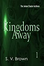 Kingdoms Away 1 (Joiran Cluster Archives)
