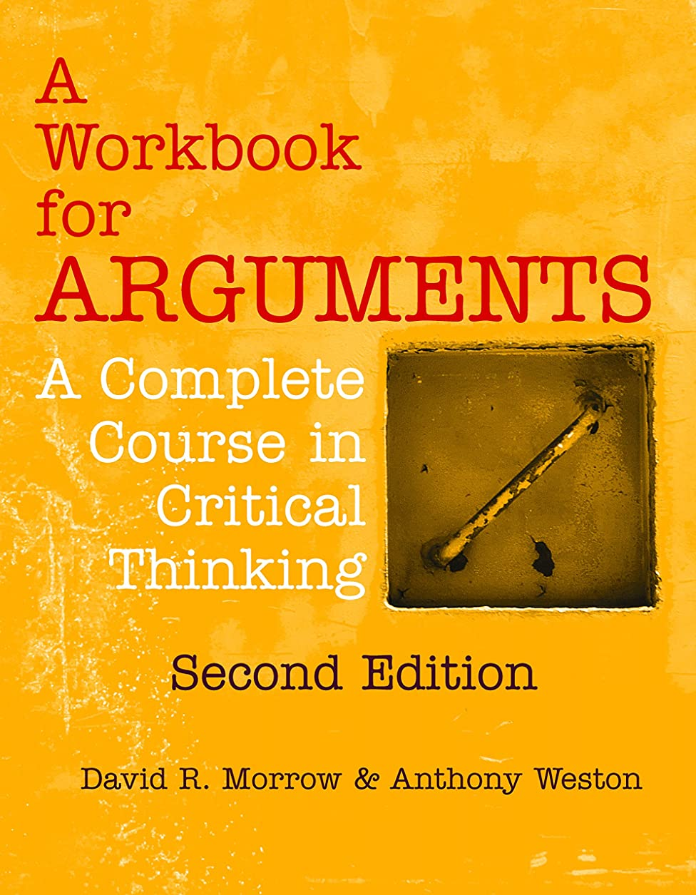 ホテルナイトスポット調整A Workbook for Arguments, Second Edition: A Complete Course in Critical Thinking (English Edition)