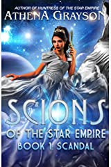 Scandal: Scions of the Star Empire #1 Kindle Edition