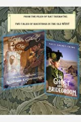 From the Files of Nat Tremayne: Two Tales of Hauntings in the Old West Kindle Edition