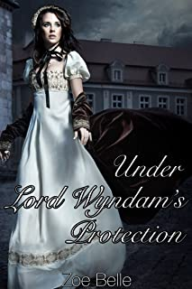 Under Lord Wyndam's Protection (Older Man Younger Woman Menage Age Play Romance)