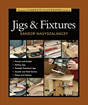 Taunton's Complete Illustrated Guide to Jigs & Fixtures (Complete Illustrated Guides (Taunton))