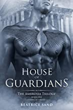 House of Guardians: Paranormal Romance - Sons of the Olympian Gods (The Ambrosia Trilogy Book 1) (English Edition)