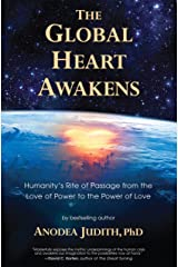 The Global Heart Awakens: Humanity's Rite of Passage from the Love of Power to the Power of Love Kindle Edition