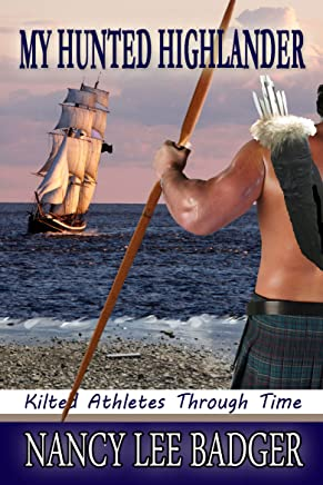 My Hunted Highlander (Kilted Athletes Through Time Book 3) (English Edition)