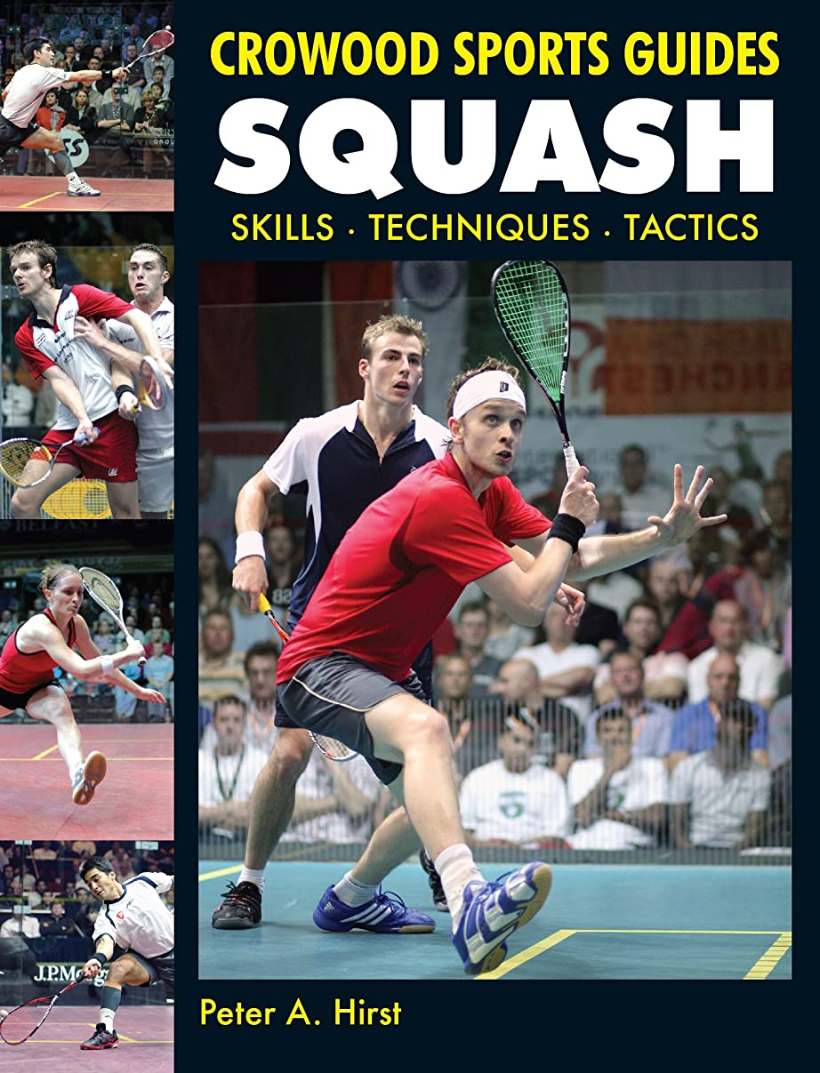 繊細足首交流するSquash: Skills- Techniques- Tactics (Crowood Sports Guides) (English Edition)