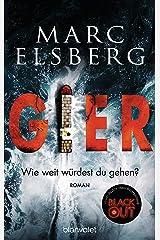 GIER - Wie weit würdest du gehen?: Roman - Der neue Bestseller vom Blackout-Autor (German Edition) Kindle Edition