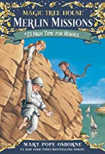 High Time for Heroes (Magic Tree House: Merlin Missions Book 23)