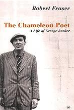The Chameleon Poet: A Life of George Barker