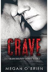 Crave (Talon Security Series Book 1) Kindle Edition