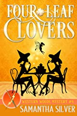 Four-Leaf Clovers: A Paranormal Cozy Mystery (Western Woods Mystery Book 4) Kindle Edition