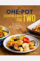 One-Pot Cooking for Two: Effortless Meals for Your Sheet Pan, Skillet, Slow Cooker, and More Kindle Edition