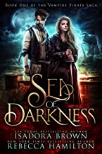 Sea of Darkness: A Vampire Fantasy Romance with Pirates (The Vampire Pirate Saga Book 1)