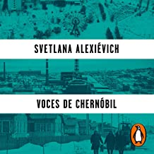 Voces de Chernóbil [Voices from Chernobyl]: Crónica del futuro [Chronicle of the future]