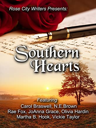 Southern Hearts: A Rose City Writers Anthology (English Edition)