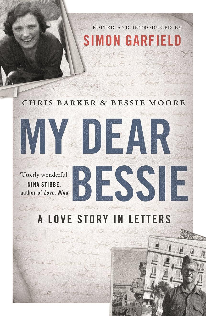 航空順番勤勉なMy Dear Bessie: A Love Story in Letters (English Edition)