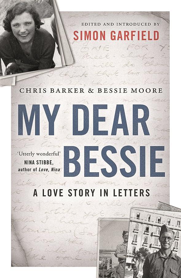 風邪をひく記念リハーサルMy Dear Bessie: A Love Story in Letters (English Edition)