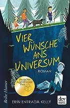 Vier Wünsche ans Universum: Ausgezeichnet mit dem deutschen Jugendliteraturpreis (Reihe Hanser) (German Edition)