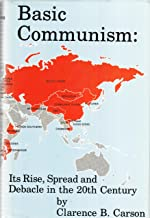 Basic Communism: Its Rise, Spread and Debacle in the 20th Century