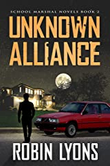 UNKNOWN ALLIANCE (School Marshal Novels Book 2) Kindle Edition