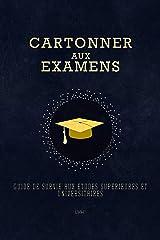 Cartonner aux examens: Guide de survie aux études supérieures et universitaires Format Kindle