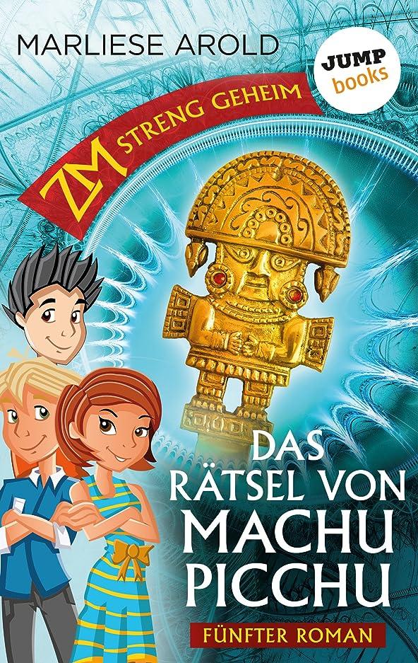 ZM - streng geheim: Fünfter Roman - Das R?tsel von Machu Picchu (German Edition)