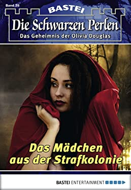 Die schwarzen Perlen - Folge 28: Das Mädchen aus der Strafkolonie (German Edition)