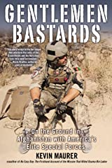 Gentlemen Bastards: On the Ground in Afghanistan with America's Elite Special Forces Kindle Edition