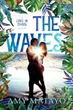 The Waves (Love In Chaos Book 1)