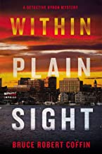 Within Plain Sight: A Detective Byron Mystery (A John Byron Novel Book 4)