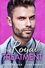 The Royal Treatment - A Doctor Prince Romance (Ravishing Royals Book 4)