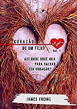 Coração De Um Filho (Portuguese Edition)