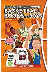 Basketball Books For Boys (5 Books In 1): Level 3 Readers Bundle (Basketball Books For Kids) Kindle Edition