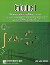 Calculus 1 - Differentiation and Integration: Over 1,900 Solved Problems (Hamilton Education Guides Book 5)
