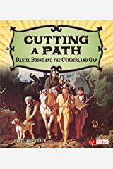 Cutting a Path: Daniel Boone and the Cumberland Gap (Adventures on the American Frontier) Kindle Edition