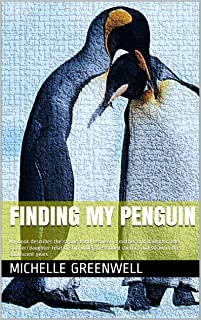 Finding My Penguin: My book describes the strong bond between a mother and daughter, the mother/daughter relationship unde...