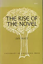 The Rise of the Novel: Defoe Richardson, and Fielding