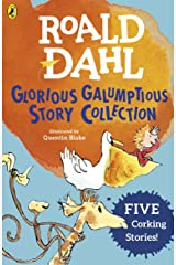 Roald Dahl's Glorious Galumptious Story Collection: Five Corking Stories Including Fantastic Mr Fox & Four Other Stories Kindle Edition