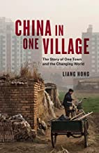 China in One Village: The Story of One Town and the Changing World (English Edition)
