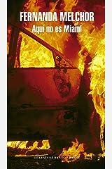 Aquí no es Miami (Spanish Edition) Format Kindle