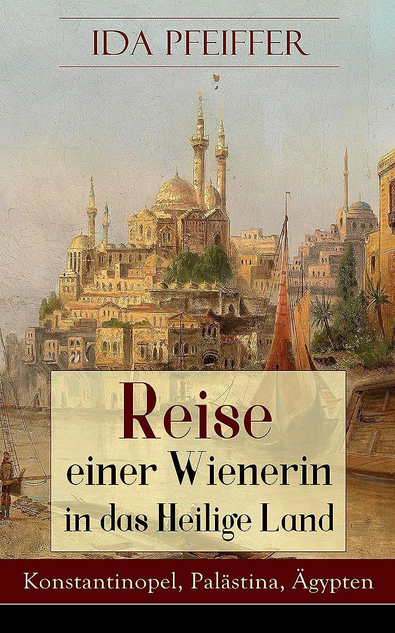喜ぶ視線こどもの宮殿Reise einer Wienerin in das Heilige Land - Konstantinopel, Pal?stina, ?gypten: Von Wien nach Konstantinopel, Brussa, Beirut, Jaffa, Jerusalem, dem Jordan ... an das rothe Meer u.s.w. (German Edition)