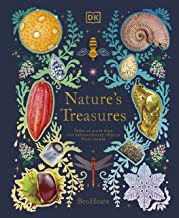 Nature's Treasures: Tales Of More Than 100 Extraordinary Objects From Nature