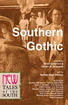 Southern Gothic: New Tales of the South (The NEW Series Book 1)