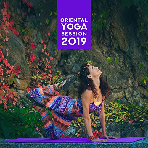Oriental Yoga Session 2019 - Meditation New Age India Music ...