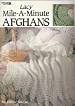 Lacy Mile A Minute Afghans:7 designs to Crochet (Leisure Arts Leaflet #2824)